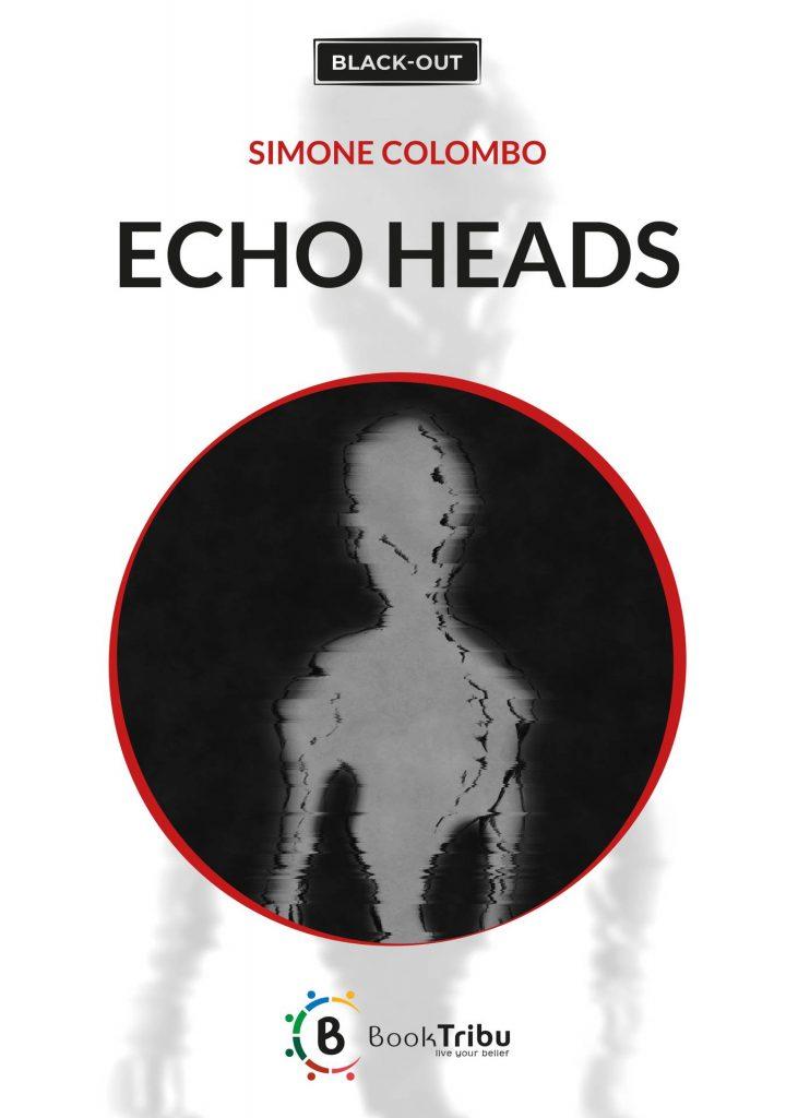 Cover Echo Heads di Simone Colombo BookTribu